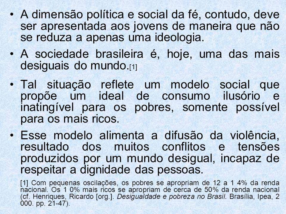 A sociedade brasileira é, hoje, uma das mais desiguais do mundo.[1]